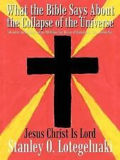 What the Bible Says about the Collapse of the Universe: Life Before the Big Bang