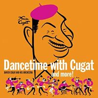 Xavier Cugat and His Orchestra - Dancetime with Cugat and More! [CD]