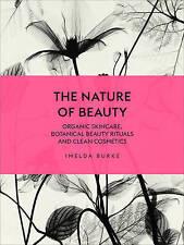 La naturaleza de belleza: cuidado de la piel, belleza botánico orgánico rituales y limpio..