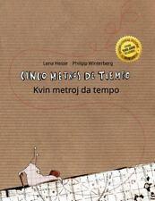 Cinco Metros de Tiempo/Kvin Metroj Da Tempo : Libro Infantil Ilustrado...