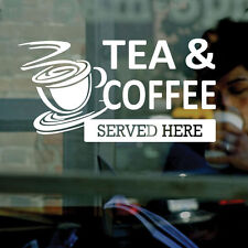 TEA & COFFEE SERVED HERE - Vinyl Window Sticker Decal - Cafe, Business Signs