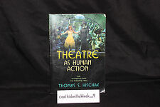 Theatre As Human Action: An Introduction to Theatre Arts Hischak Paperback