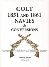 Colt 1851 And 1861 Navies & Conversions (Robert Jordan) New, Civil War