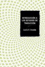 Introducción a Los Estudios de Traducción by Lucía V. Aranda (2016, Paperback)