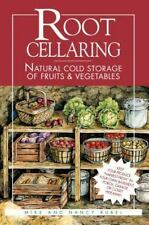 Root Cellaring : Natural Cold Storage of Fruits and Vegetables by Mike Bubel