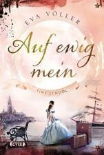 Auf ewig mein / Time School Bd.2 von Eva Völler (2018, Gebundene Ausgabe)