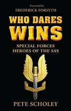 General Military: Who Dares Wins : Special Forces Heroes of the SAS by Pete...