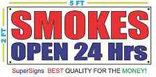 Smokes Open 24 Hrs Banner Sign 2X5