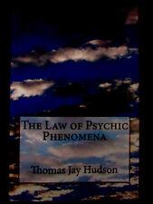 THE LAW OF PSYCHIC PHENOMENA. Thomas Jay Hudson. Hypnotism Healing Esoteric