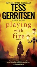 Playing with Fire : A Novel by Tess Gerritsen