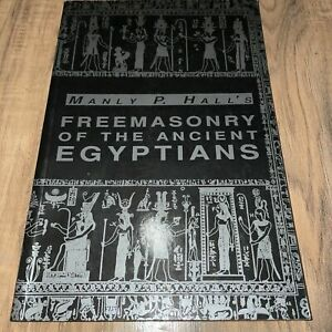 Freemasonry of the Ancient Egyptians 1965 Philosophical Society Manly P Hall