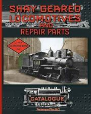Shay Geared Locomotives and Repair Parts Catalogue (Paperback or Softback)