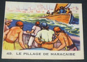 RARE CHROMO GLOBO GOMME A MACHER 1935 SERIE PIRATES #49 PILLAGE DE MARACAIBE