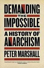 Demanding the Impossible: A History of Anarchism (Paperback or Softback)