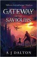 Gateway of the Saviours (Chronicles of/Cosmic Warlord 2), New, Dalton, A J Book