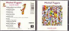 CD MICHEL FUGAIN SUCRE SALE 9T DE 1992 INCLUS FORTERESSE/NE M'OUBLIE PAS TBE