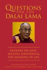 Questions for the Dalai Lama : Answers on Love, Tragedy, Compassion, Success and