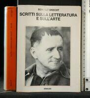 SCRITTI SULLA LETTERATURA E SULL'ARTE. Bertolt Brecht. Einaudi.
