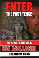 Enter the Past Tense: My Secret Life as a CIA Assassin (Hardback or Cased Book)