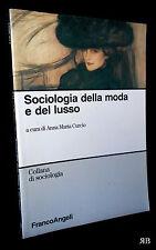 SOCIOLOGIA della MODA e del LUSSO - cur. CURCIO - FRANCO ANGELI - 9788846492913