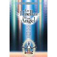 Las Huellas de Un Ángel : GuÍa prÁctica para canalizar a los arcÁngeles y...