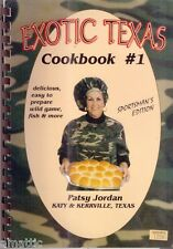 Exotic Texas Cookbook #1 by  Patsy Jordan -Katy & Kerrville Texas 2000
