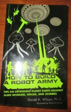 How to Build a Robot Army: Tips on Defending Planet Earth Against Alien...