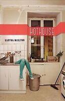 Hothouse, Paperback by McGlynn, Karyna, ISBN 1941411452, ISBN-13 9781941411452