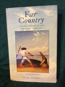 Far Country: A Short History of the Northern Territory by Alan Powell
