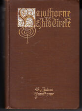 HAWTHORNE AND HIS CIRCLE. BY JULIAN HAWTHORNE. 1903 1ST EDITION. VERY GOOD
