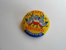 Cool Vintage Happy Birthday We Careth for You 3 Singing Birds Religious Pinback
