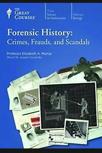 Forensic History: Crimes, Frauds, and Scandals By Professor Elizabeth A. Murray