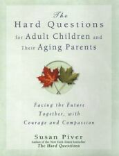 Hard Questions for Adult Children and Their Aging Parents by Susan Piver...