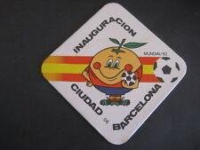 Antiguo Posavasos FUTBOL MUNDIAL ESPAÑA 82. INAUGURACION BARCELONA. NARANJITO