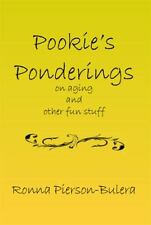 Pookie's Ponderings : On Aging and Other Fun Stuff by Ronna Pierson-Bulera...
