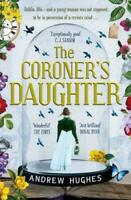 Coroner's Daughter by Andrew Hughes New Paperback Book (I11)