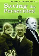 Saving the Persecuted (Heroes of World War II), Williams, Brenda,Williams, Brian