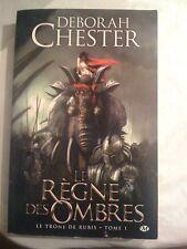 Le Trone De Rubis T.1 ; Le Regne Des Ombres - Deborah Chester