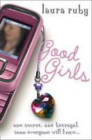 GOOD GIRLS, Ruby, Laura, Very Good Book