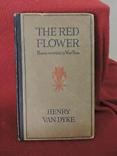THE RED FLOWER BY HENRY VAN DYKE 1919-Written during WW 1