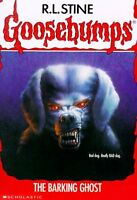 The Barking Ghost (Goosebumps #32) by R. L. Stine