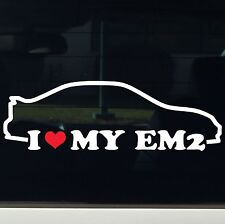 I Love my EM2 Sticker Decal Die Cut Vinyl JDM Honda Civic LS Vtec GSR Turbo fast