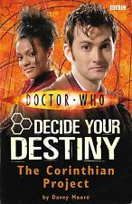 DOCTOR WHO<>THE CORINTHIAN PROJECT by DAVEY MOORE<>DECIDE YOUR DESTINY ~