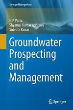 Groundwater Prospecting and Management: By Patra, H. P. Adhikari, Shyamal Kum...