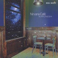 Nirvana Cafe, Karunesh, Good