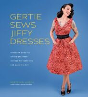 Gertie Sews Jiffy Dresses A Modern Guide to Stitch-and-Wear Vin... 9781419732348