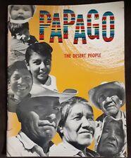 PAPAGO THE DESERT PEOPLE