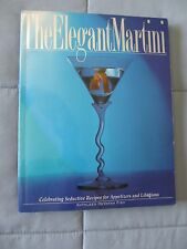 THE ELEGANT MARTINI DRINK AND APPETIZERS COOKBOOK 1998 PB GOOD