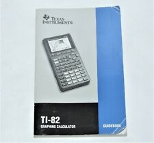 Texas Instruments Ti-82 Graphing Calculator Guide Book Manual / Guidebook
