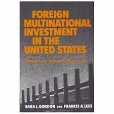 Foreign Multinational Investment in the United States: Struggle for Industrial S